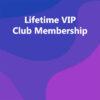 Lifetime VIP Club Membership