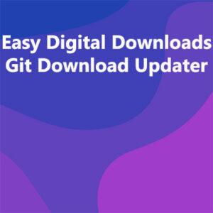 Easy Digital Downloads Git Download Updater Nulled