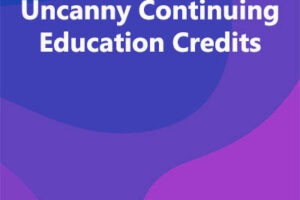 Uncanny Continuing Education Credits