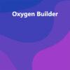 Oxygen Builder