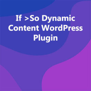 If >So Dynamic Content WordPress Plugin