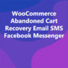 WooCommerce Abandoned Cart Recovery Email SMS Facebook Messenger