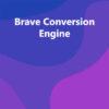 Brave Conversion Engine