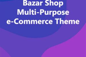 Bazar Shop Multi-Purpose e-Commerce Theme
